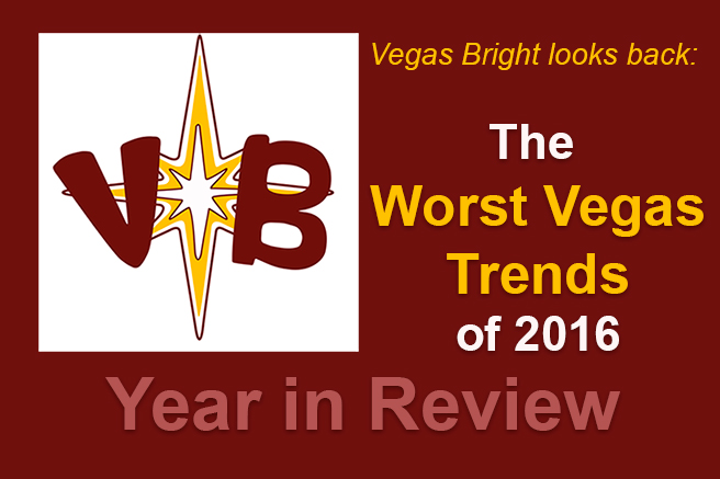 vegas bright looks back the worst vegas trend of 2016 vegas bright. Black Bedroom Furniture Sets. Home Design Ideas